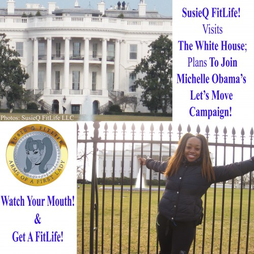 SusieQ FitLife visits The White House Arms Of A First Lady