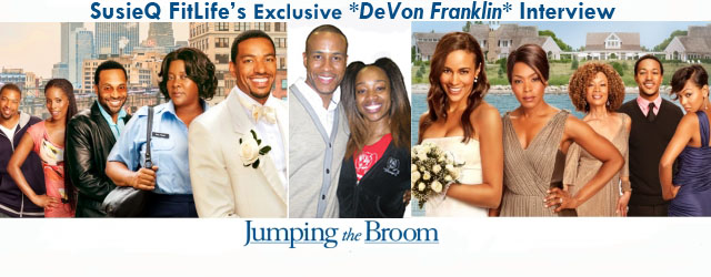 WATCH Devon Franklin's candid interview with SusieQ FitLife! Click image! Meet the man behind the #1 Comedy Movie in America! Devon Franklin! You will soon learn that all of his...