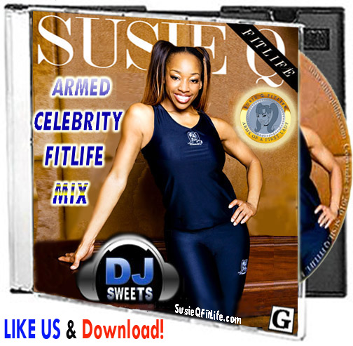 Armed Celebrity FitLife Mix SusieQ FitLife