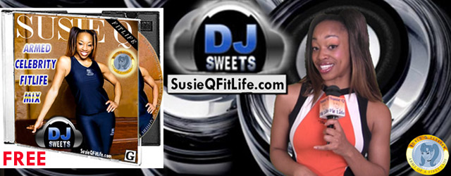 SusieQ FitLife Armed Celebrity FitLife Mix Download Party!