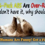 CAT Says: FYI 6Pack ABS are Over-RATED!