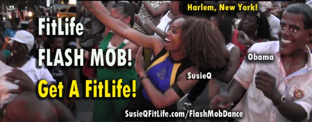 Barack Obama! Flash MOB Dance in Harlem with SusieQ FitLife! Are you ready? Harlem4Obama.com & SusieQ FitLife partnered together to celebrate a social media milestone & providing a platform...