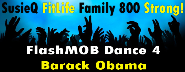 Flash MOB Dance for Barack Obama with SusieQ FitLife!