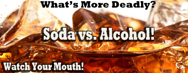 What's More Deadly… Soda vs. Alcohol! We have an answer for you – SODAS! Sounds amazing, right? Now listen up: There is no epidemic of alcoholism in this country, and...