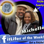 SusieQ FitLife! FitLifer of the WEEK! Michelle Hodelin!