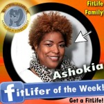 FitLifer of the WEEK on SusieQ FitLife is Ashokia