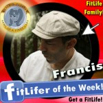 FitLifer of the WEEK on SusieQ FitLife is Francis