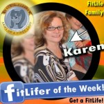FitLifer of the WEEK on SusieQ FitLife is Karen