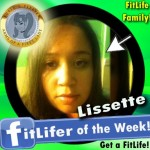 FitLifer of the WEEK on SusieQ FitLife is Lissette