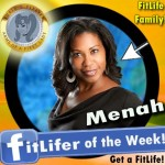 FitLifer of the WEEK on SusieQ FitLife is Menah