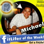FitLifer of the WEEK on SusieQ FitLife is Michael