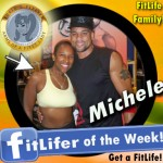 FitLifer of the WEEK on SusieQ FitLife is Michele Anne Blondmonville
