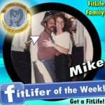 FitLifer of the WEEK on SusieQ FitLife is Mike Kane