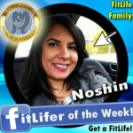 FitLifer of the WEEK on SusieQ FitLife is Noshin