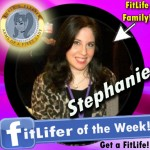 FitLifer of the WEEK on SusieQ FitLife is Stephanie!