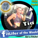 FitLifer of the WEEK on SusieQ FitLife is Tia