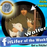 FitLifer of the WEEK on SusieQ FitLife is Walter