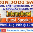 Proudly we will be interviewing author, international speaker and special needs mom, Mrs. Jodi Samuels at 1pm EST on August 19th, for an exclusive event. She will inspire, motivate and...