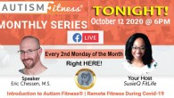 Autism Fitness: Covid-19 Remote Fitness! Join us this Monday, September 14th @ 6pm EST! This will be a monthly series (every 2nd Monday of the Month) with Autism Fitness LIVE […]